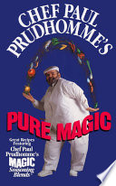 Chef Paul Prudhomme s Pure Magic Book PDF