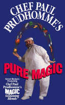 Chef Paul Prudhomme s Pure Magic