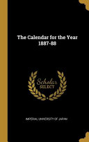 The Calendar For The Year 1887 88