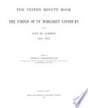 The Vestry Minute Book of the Parish of St  Margaret  Lothbury