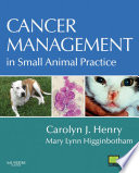 Cancer Management In Small Animal Practice E Book