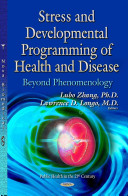 Stress and Developmental Programming of Health and Disease Book