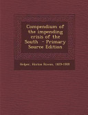 Compendium of the Impending Crisis of the South - Primary Source Edition