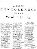 A Brief Concordance or Table to the Bible     Carefully perused and enlarged by John Downame