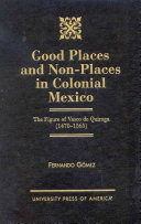 Good Places and Non places in Colonial Mexico