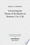 Uncovering The Theme Of Revelation In Romans 1 16 3 26