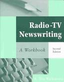 Radio-TV Newswriting: A Workbook