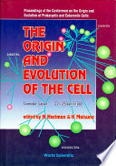 Origin And Evolution Of The Cell, The - Proceedings Of The Conference On The Origin And Evolution Of Prokaryotic And Eukaryotic Cells