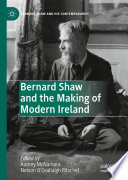 Bernard Shaw And The Making Of Modern Ireland