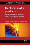Electrical Motor Products  International Energy Efficiency Standards and Testing Methods