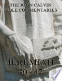John Calvin S Commentaries On Jeremiah 30 47 Annotated Edition  Book PDF