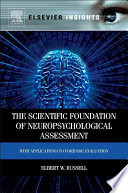 The Scientific Foundation of Neuropsychological Assessment