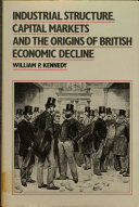 Industrial Structure  Capital Markets and the Origins of British Economic Decline