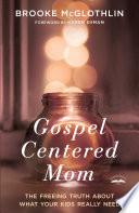 Gospel-Centered Mom