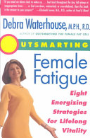 Outsmarting Female Fatigue