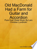 Old MacDonald Had a Farm for Guitar and Accordion   Pure Duet Sheet Music By Lars Christian Lundholm