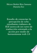 Estudio de creencias: la percepción de ocho estudiantes italianos de ELE acerca de un curso de traducción orientado a la acción por medio de herramientas web 2.0