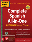 Practice Makes Perfect  Complete Spanish All in One  Premium Second Edition