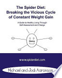 The Spider Diet  Breaking the Vicious Cycle of Constant Weight Gain