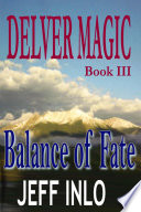 Read Online Delver Magic Book III: Balance of Fate For Free