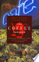 """The Coffee Paradox: Global Markets, Commodity Trade and the Elusive Promise of Development"" by Benoit Daviron, Stefano Ponte"