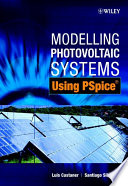Modelling Photovoltaic Systems Using PSpice Book