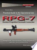 Practical Guide to the Operational Use of the RPG 7 Grenade Launcher Book