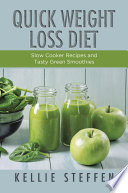 Quick Weight Loss Diet  Slow Cooker Recipes and Tasty Green Smoothies