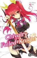 Chivalry of a Failed Knight Vol  1  light novel