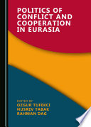 Politics of Conflict and Cooperation in Eurasia