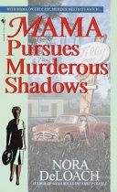 Mama Pursues Murderous Shadows