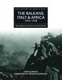 The Balkans  Italy   Africa 1914   1918