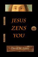 Jesus Zens You