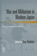War and Militarism in Modern Japan