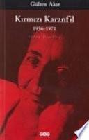 Toplu şiirler: Kırmızı karanfil, 1956-1971