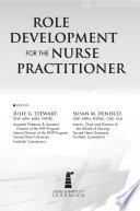 """Role Development for the Nurse Practitioner"" by JULIE G. STEWART"