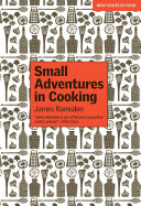 Pdf Small Adventures in Cooking
