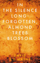 Pdf In the Silence Long-Forgotten, Almond Trees Blossom
