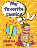 My Favorite Comics Coloring Book