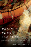 Friends, foes, and furs: George Nelson's Lake Winnipeg journals, 1804-1822