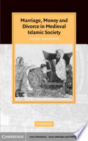 Marriage  Money and Divorce in Medieval Islamic Society