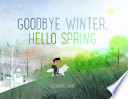 Goodbye Winter  Hello Spring