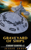 Graveyard of Ships (Starship Scorpius, Book 2)