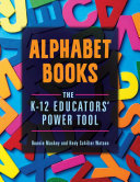 Professional Library Book: Alphabet Books: The K-12 Educators' Power Tool