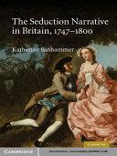 The Seduction Narrative in Britain  1747   1800