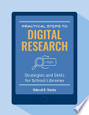 Practical Steps to Digital Research  Strategies and Skills For School Libraries