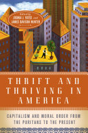 Thrift and Thriving in America: Capitalism and Moral Order from the ...