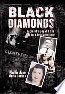 Black Diamonds A Child S Joy Loss