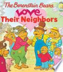 The Berenstain Bears Love Their Neighbors Book PDF