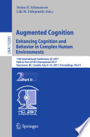 Augmented Cognition  Enhancing Cognition and Behavior in Complex Human Environments